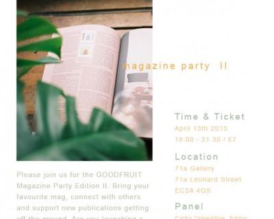 Goodfruit Magazine Party II | Monday 13 April, 7pm